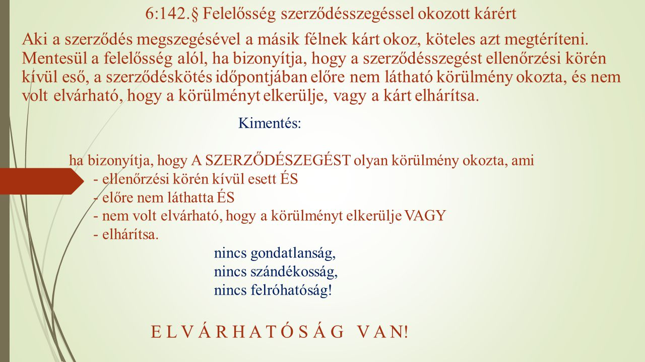 6:142.§ Felelősség szerződésszegéssel okozott kárért