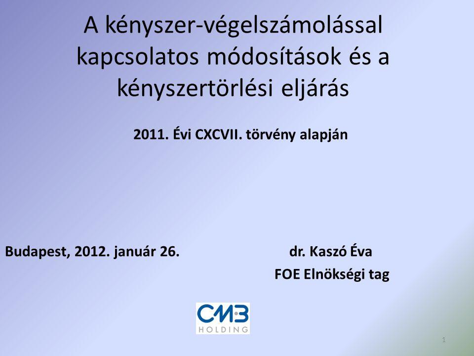 Budapest, 2012. január 26. dr. Kaszó Éva FOE Elnökségi tag