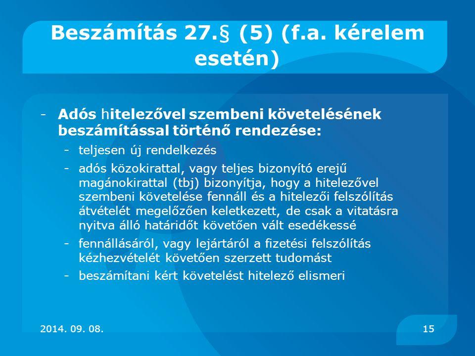 Beszámítás 27.§ (5) (f.a. kérelem esetén)