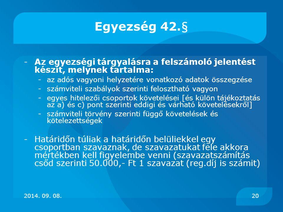 Egyezség 42.§ - Az egyezségi tárgyalásra a felszámoló jelentést készít, melynek tartalma: - az adós vagyoni helyzetére vonatkozó adatok összegzése.