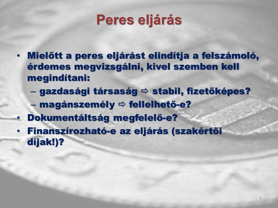 Peres eljárás Mielőtt a peres eljárást elindítja a felszámoló, érdemes megvizsgálni, kivel szemben kell megindítani: