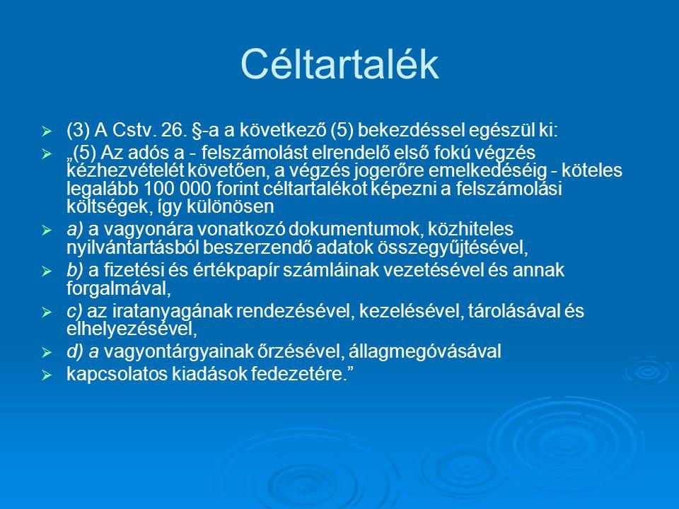Céltartalék (3) A Cstv. 26. §-a a következő (5) bekezdéssel egészül ki: