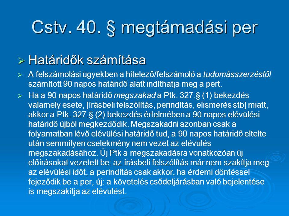 Cstv. 40. § megtámadási per Határidők számítása