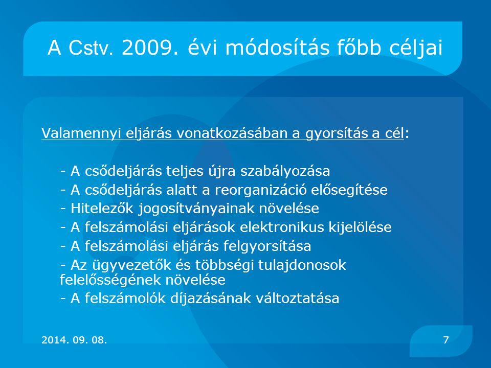 A Cstv. 2009. évi módosítás főbb céljai