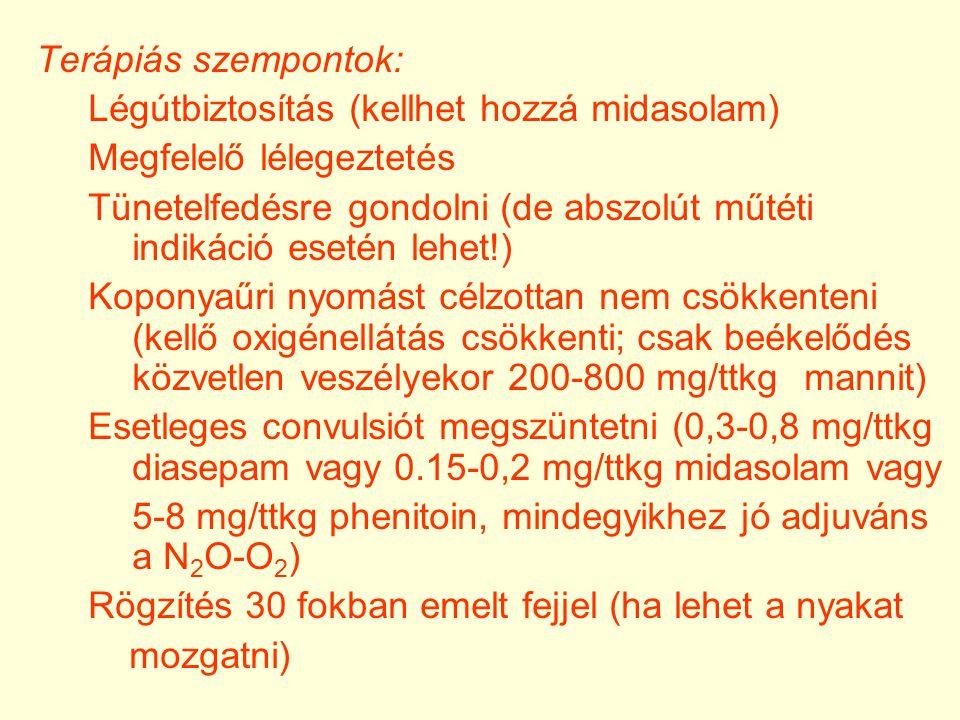 Terápiás szempontok: Légútbiztosítás (kellhet hozzá midasolam) Megfelelő lélegeztetés.