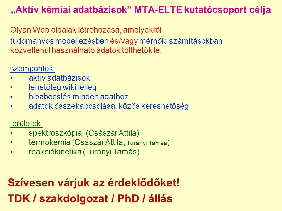 """""""Aktív kémiai adatbázisok MTA-ELTE kutatócsoport célja"""