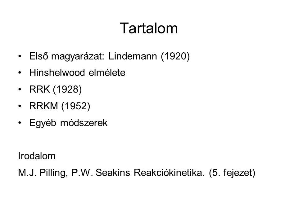 Tartalom Első magyarázat: Lindemann (1920) Hinshelwood elmélete