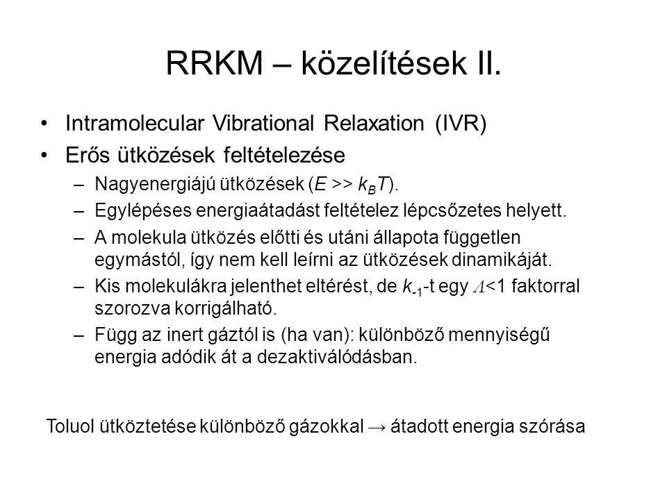 RRKM – közelítések II. Intramolecular Vibrational Relaxation (IVR)