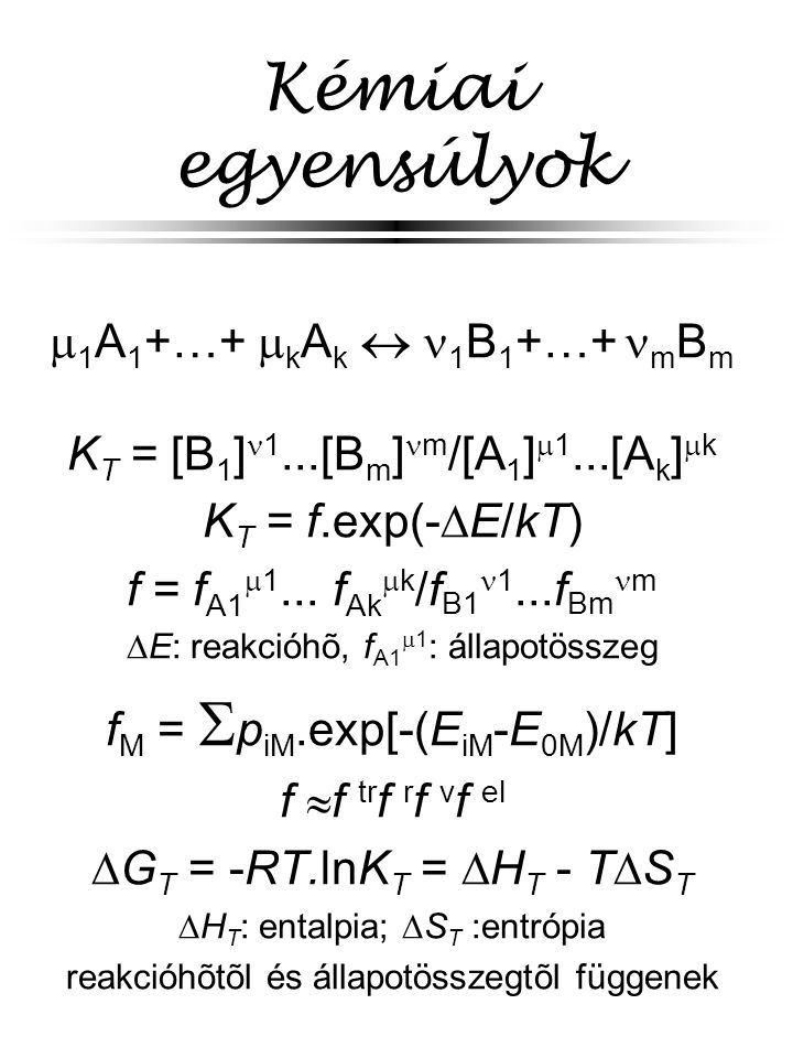 Kémiai egyensúlyok 1A1+…+ kAk  1B1+…+ mBm
