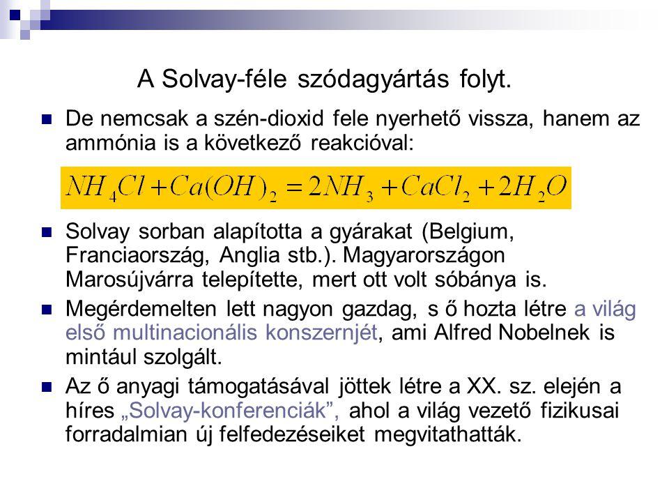A Solvay-féle szódagyártás folyt.