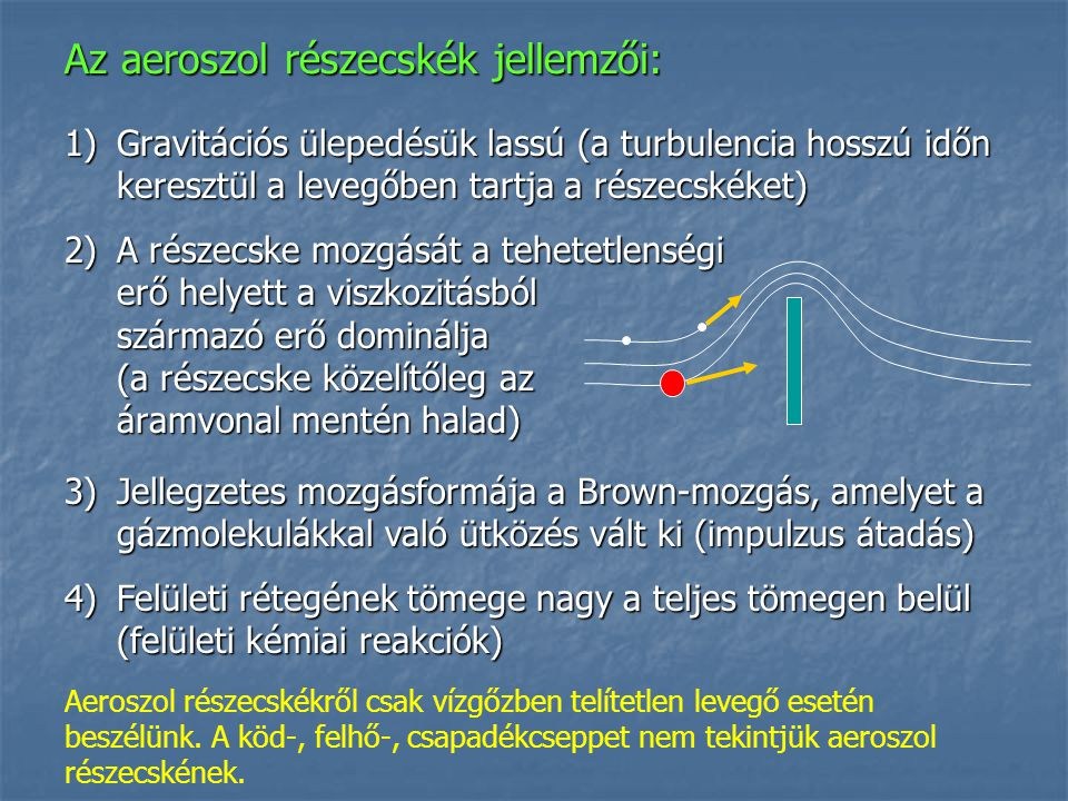 Az aeroszol részecskék jellemzői: