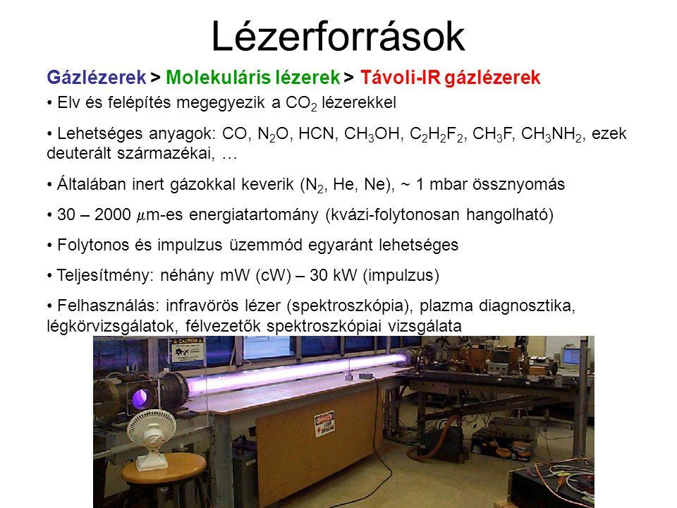 Lézerforrások Gázlézerek > Molekuláris lézerek > Távoli-IR gázlézerek. Elv és felépítés megegyezik a CO2 lézerekkel.