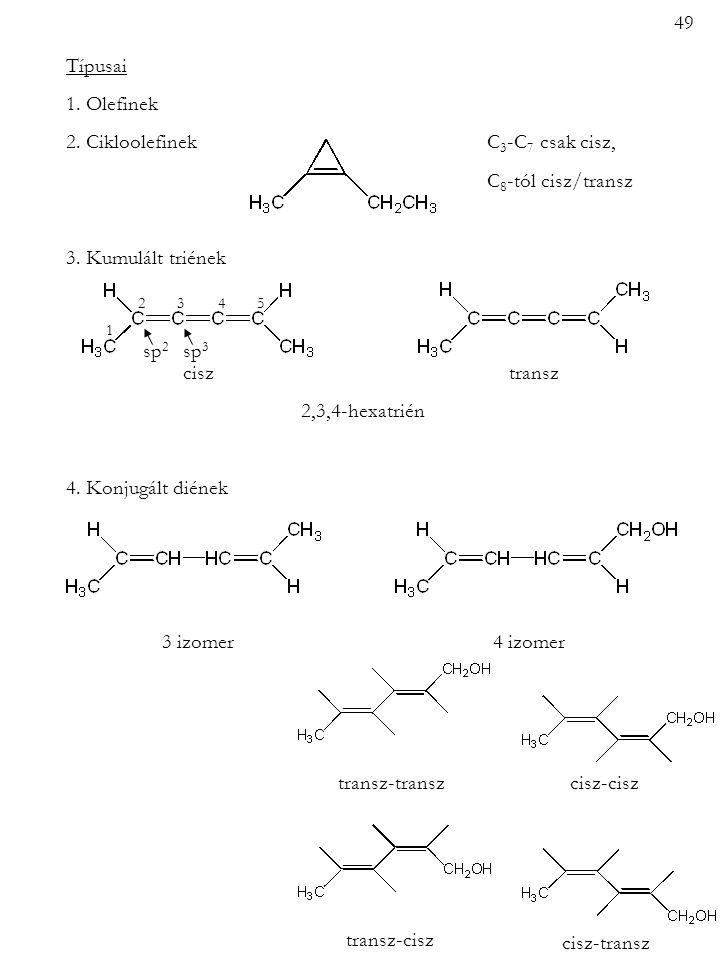 2. Cikloolefinek C3-C7 csak cisz, C8-tól cisz/transz