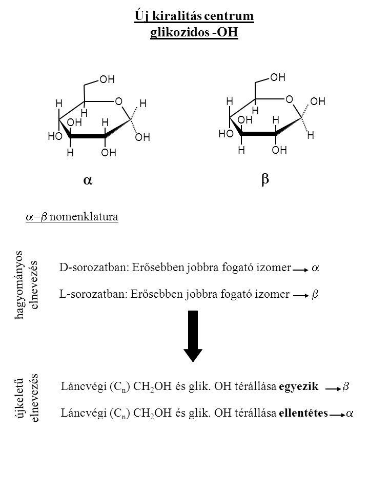 a b Új kiralitás centrum glikozidos -OH a-b nomenklatura