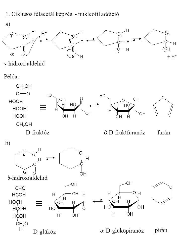 1. Ciklusos félacetál képzés - nukleofil addició