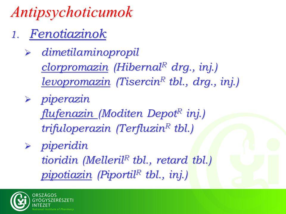 Antipsychoticumok Fenotiazinok