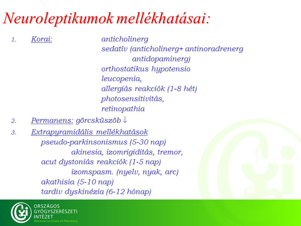 Neuroleptikumok mellékhatásai:
