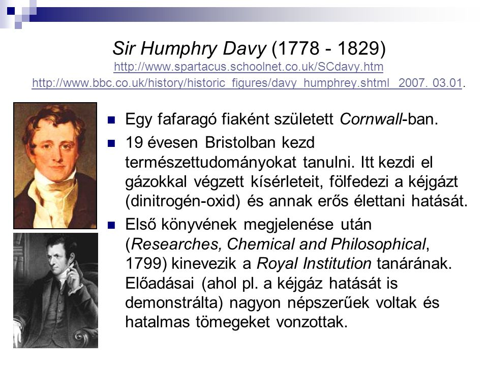 Sir Humphry Davy (1778 - 1829) http://www. spartacus. schoolnet. co
