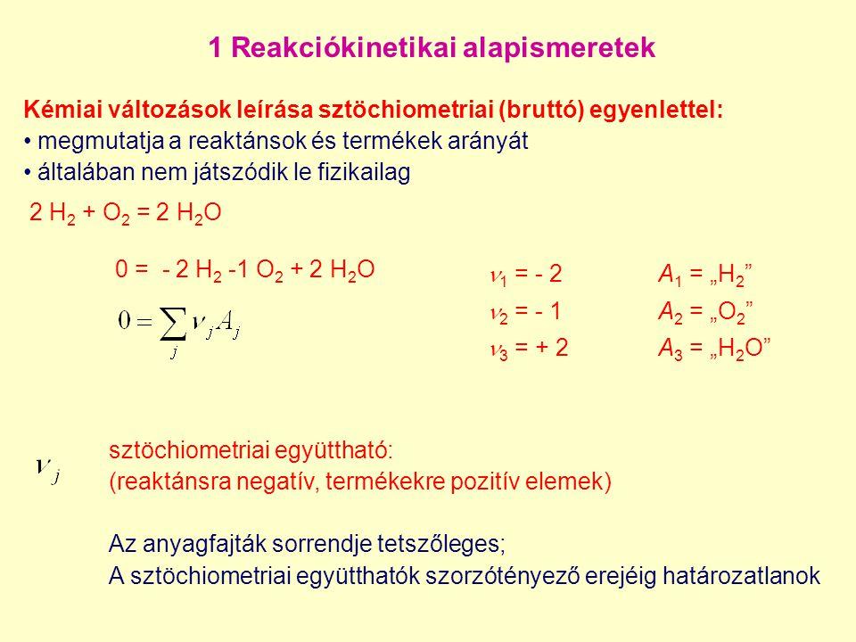 1 Reakciókinetikai alapismeretek