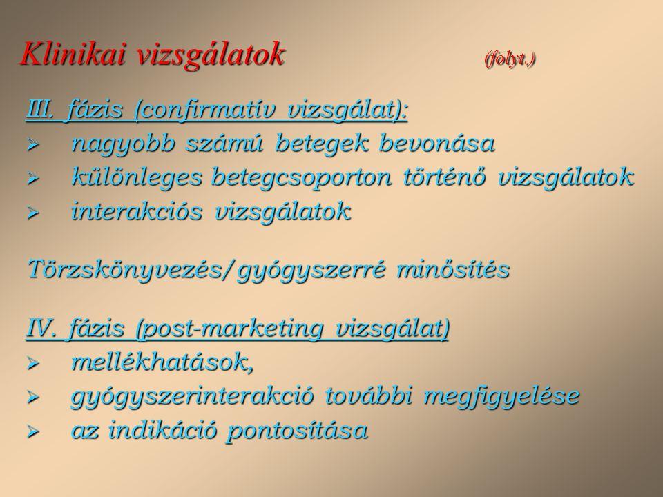 Klinikai vizsgálatok (folyt.)