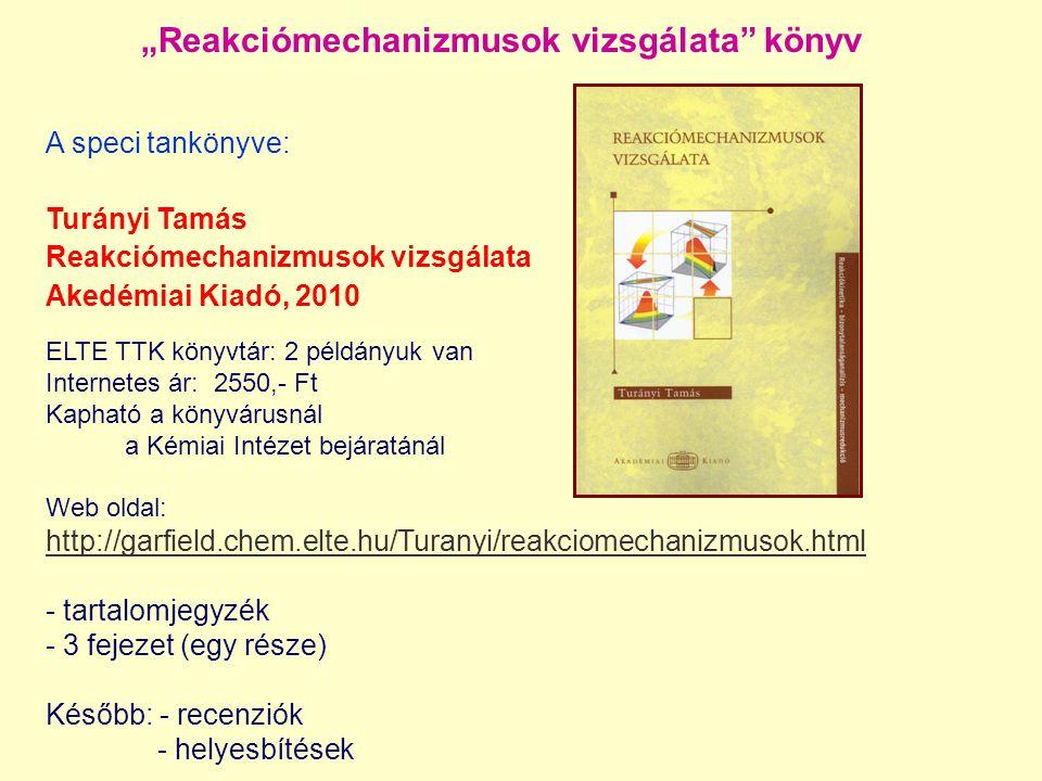 """""""Reakciómechanizmusok vizsgálata könyv"""