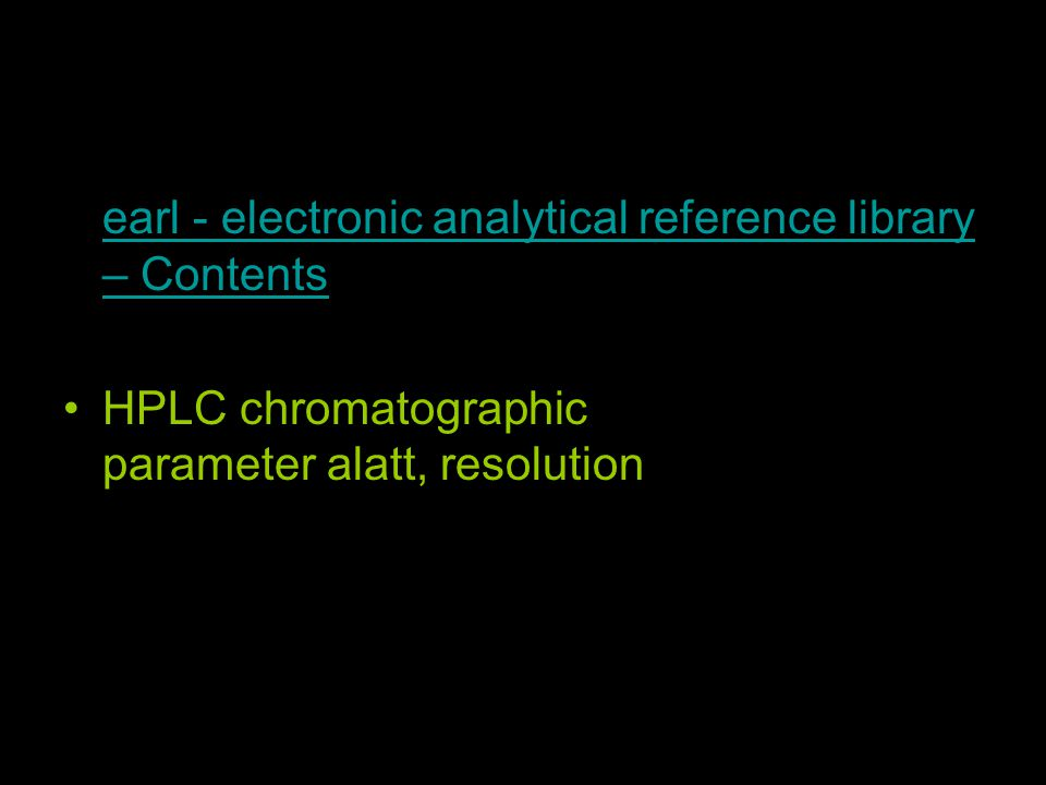 earl - electronic analytical reference library – Contents