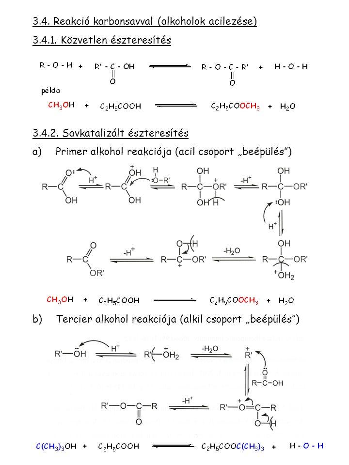 3.4. Reakció karbonsavval (alkoholok acilezése)