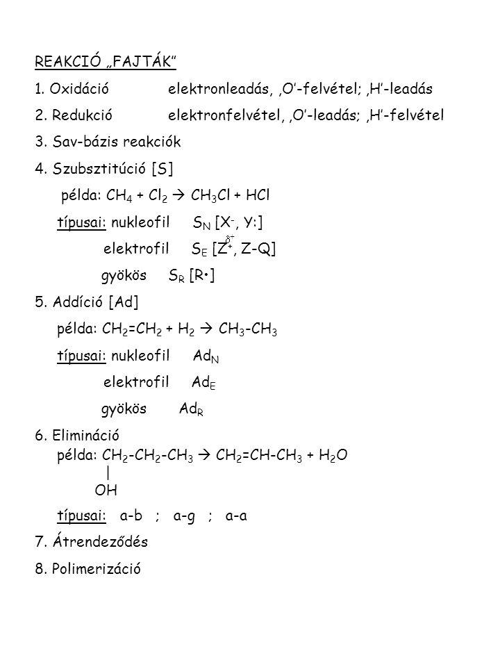 1. Oxidáció elektronleadás, ,O'-felvétel; ,H'-leadás