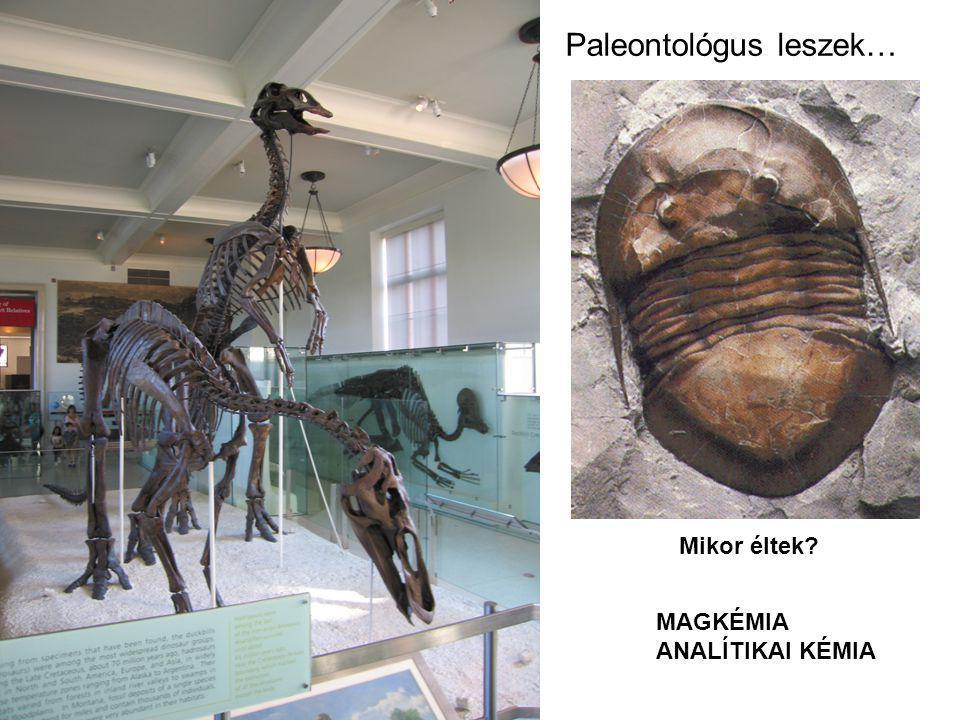 Paleontológus leszek…