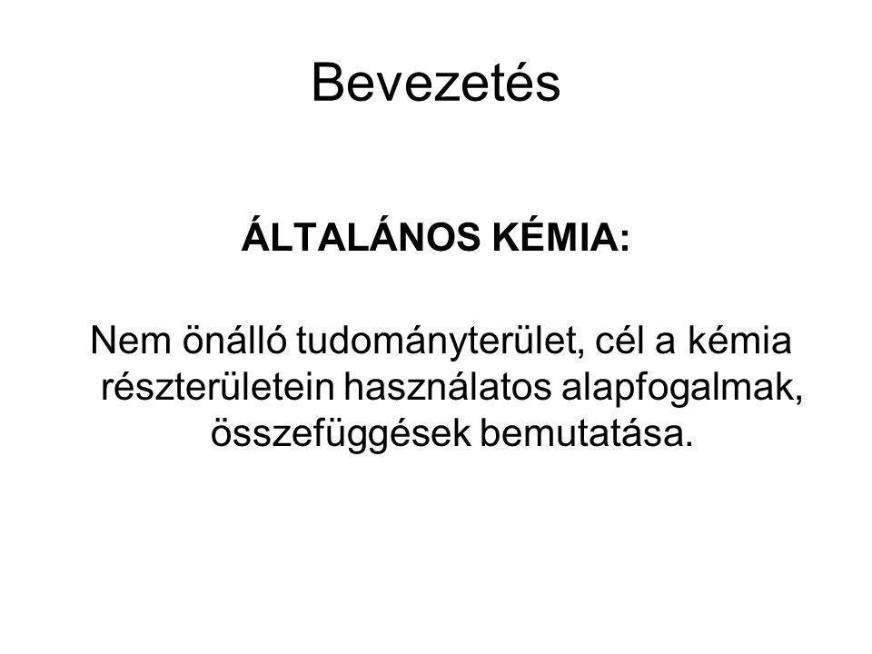 Bevezetés ÁLTALÁNOS KÉMIA: