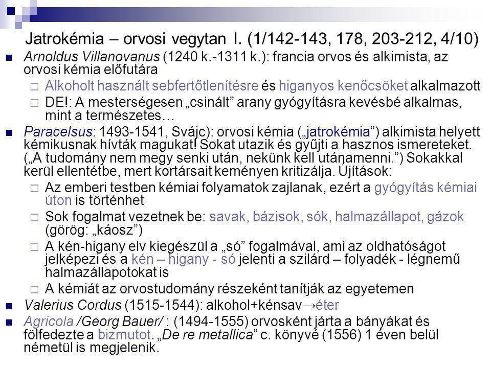 Jatrokémia – orvosi vegytan I. (1/142-143, 178, 203-212, 4/10)