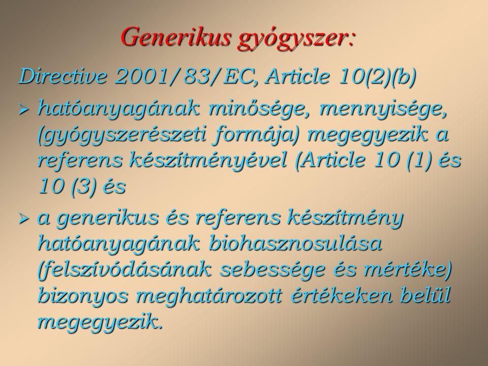 Generikus gyógyszer: Directive 2001/83/EC, Article 10(2)(b)
