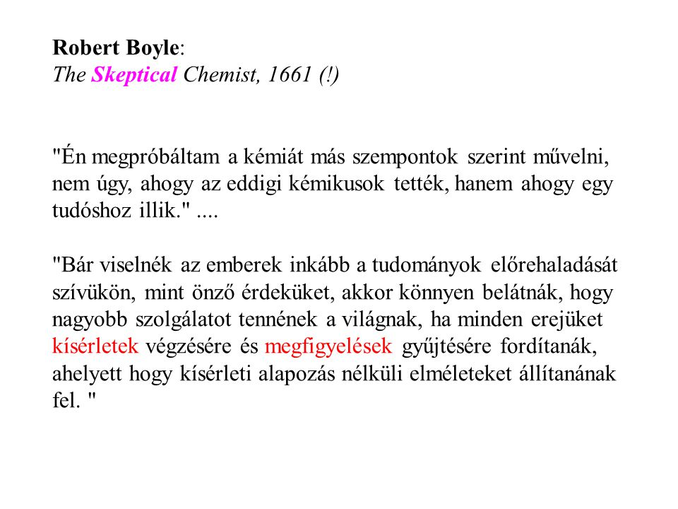 Robert Boyle: The Skeptical Chemist, 1661 (!)