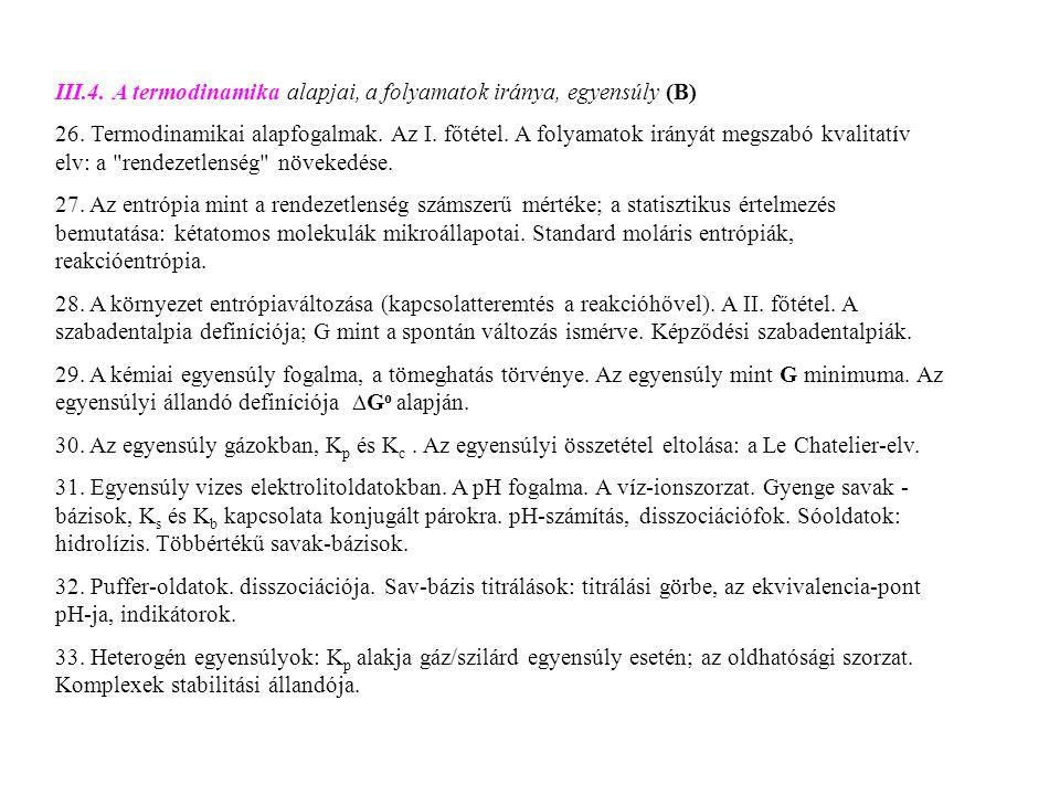 III.4. A termodinamika alapjai, a folyamatok iránya, egyensúly (B)
