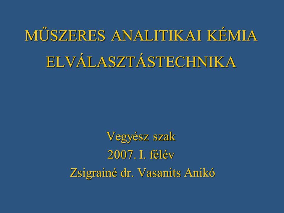 MŰSZERES ANALITIKAI KÉMIA ELVÁLASZTÁSTECHNIKA