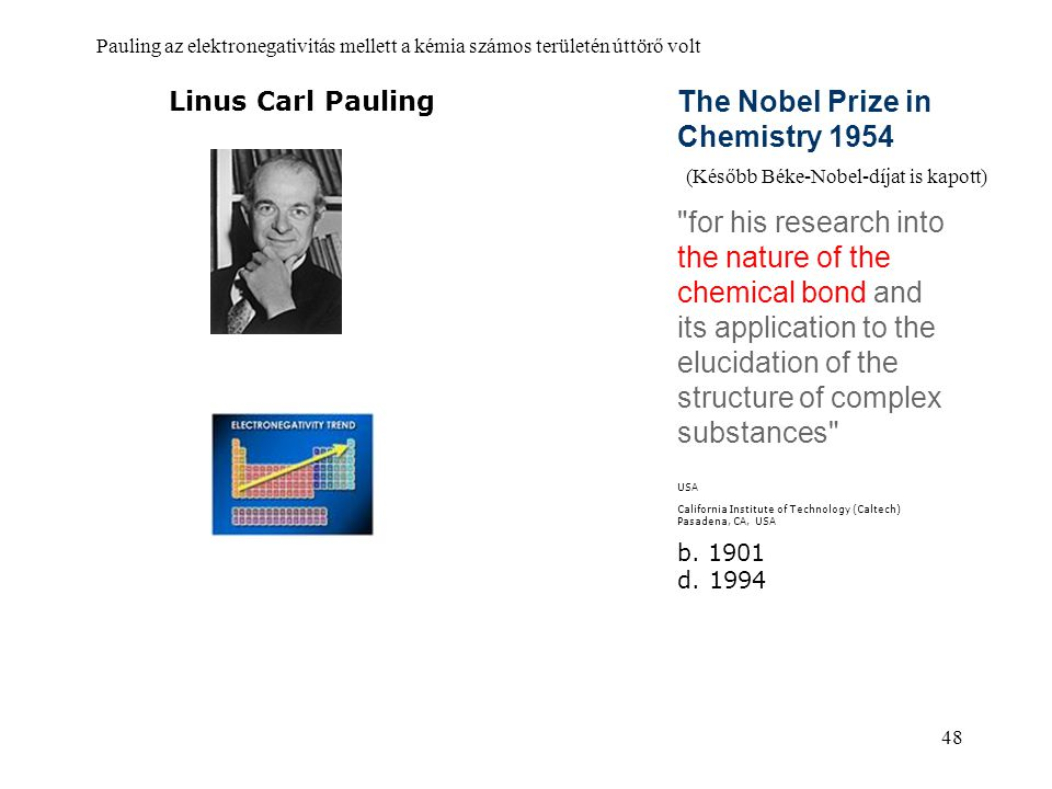 The Nobel Prize in Chemistry 1954