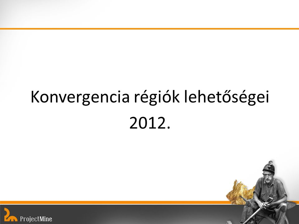 Konvergencia régiók lehetőségei 2012.