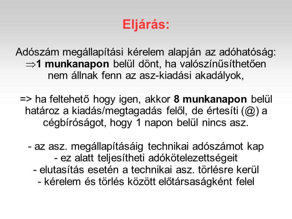 Eljárás: Adószám megállapítási kérelem alapján az adóhatóság: