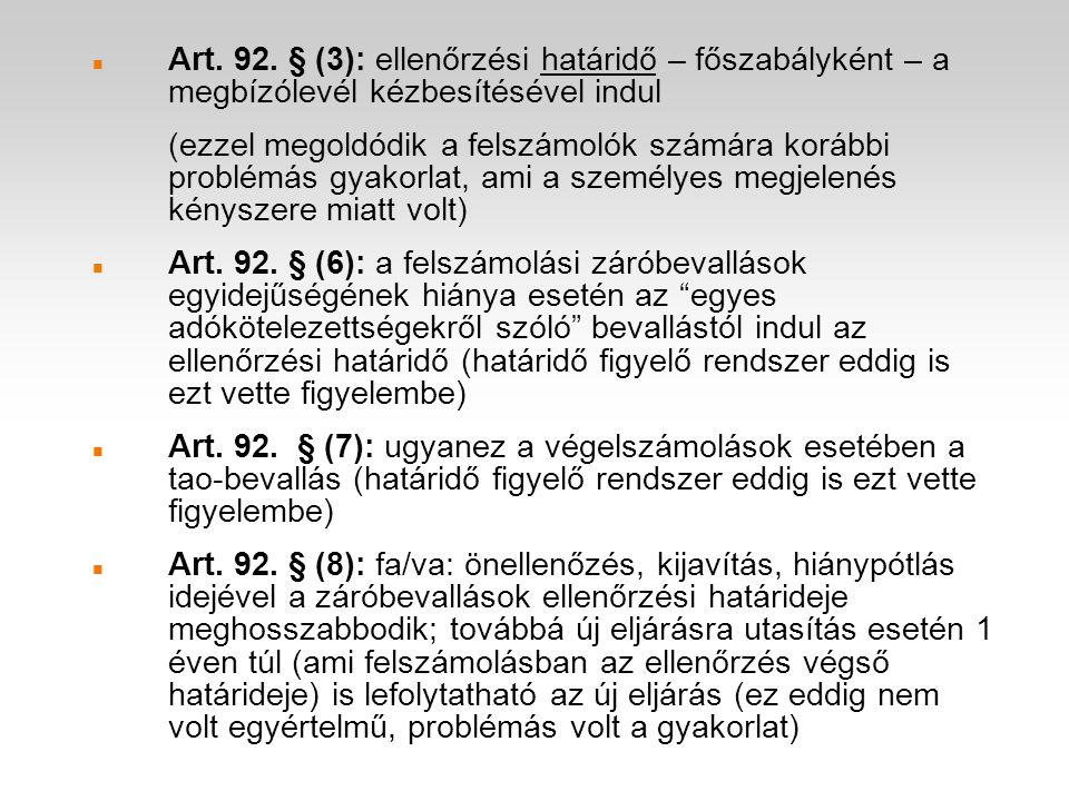 Art. 92. § (3): ellenőrzési határidő – főszabályként – a megbízólevél kézbesítésével indul