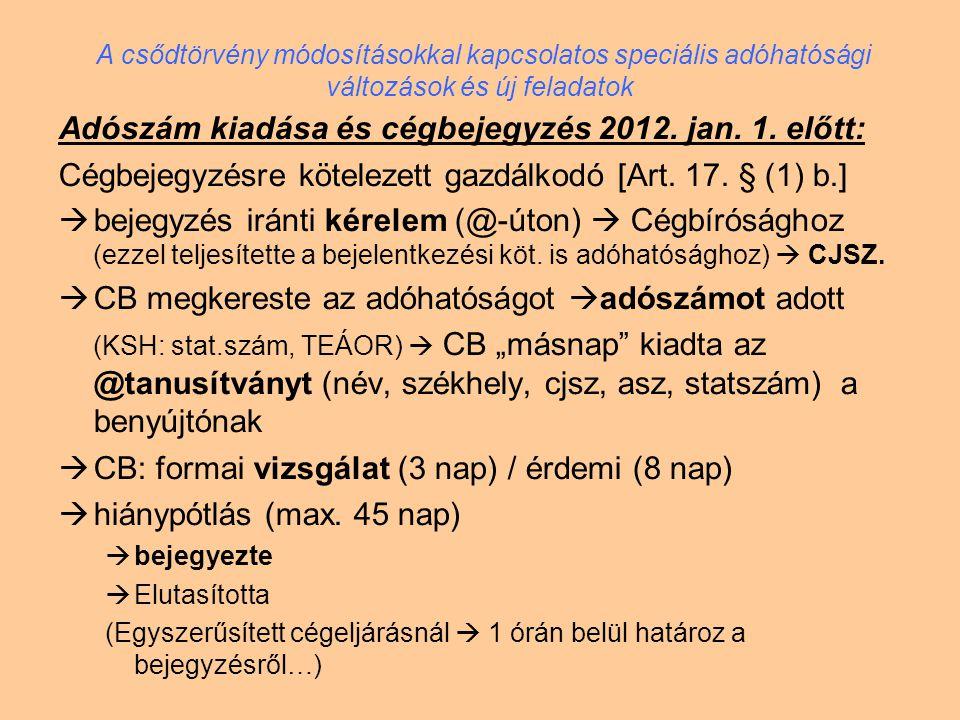 Adószám kiadása és cégbejegyzés 2012. jan. 1. előtt: