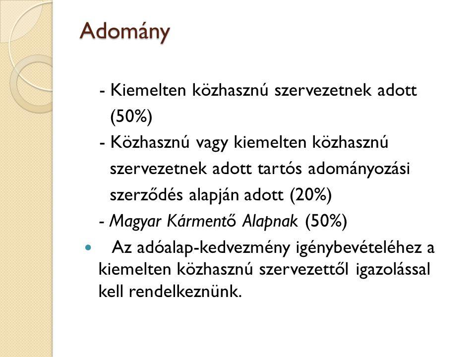 Adomány - Kiemelten közhasznú szervezetnek adott (50%)