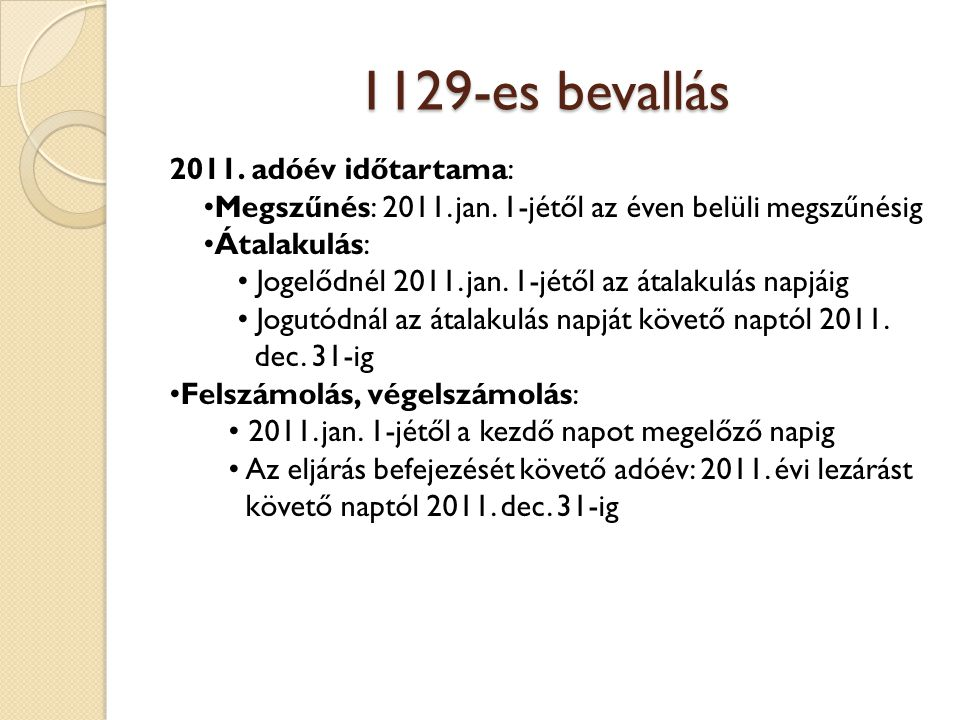1129-es bevallás 2011. adóév időtartama: