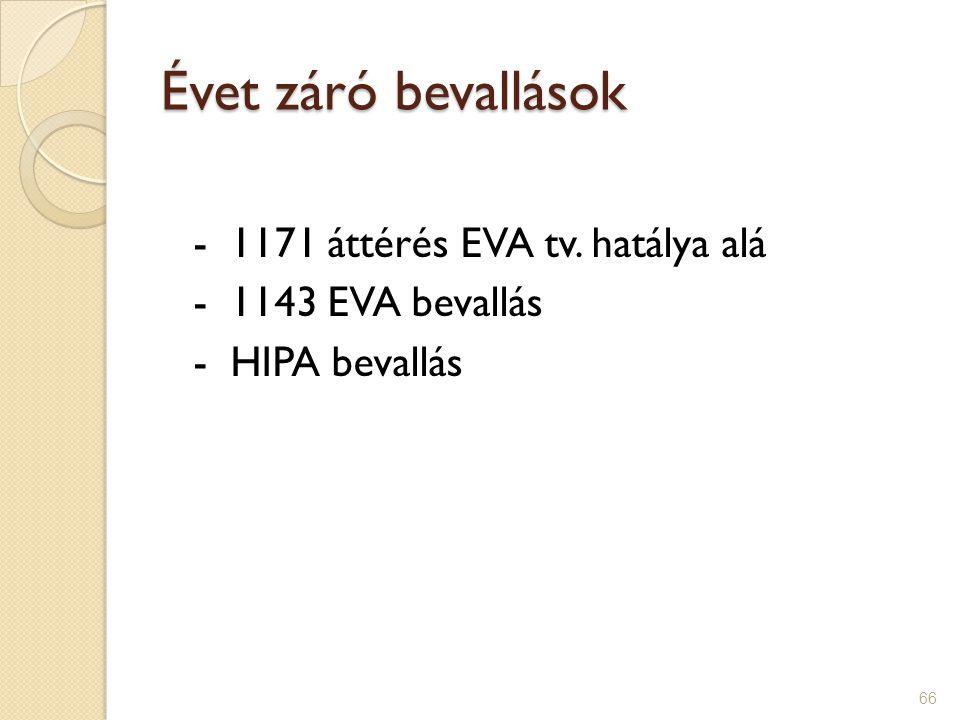 Évet záró bevallások - 1171 áttérés EVA tv. hatálya alá