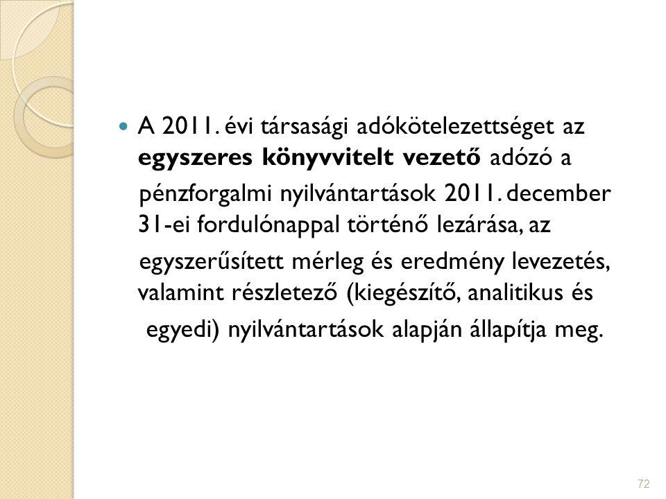 A 2011. évi társasági adókötelezettséget az egyszeres könyvvitelt vezető adózó a