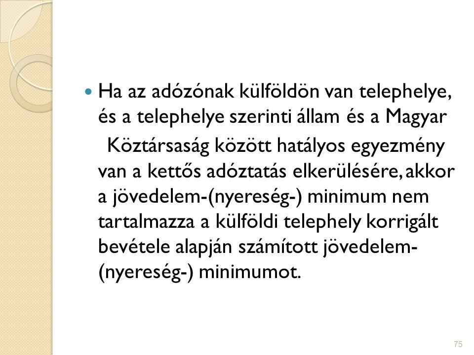 Ha az adózónak külföldön van telephelye, és a telephelye szerinti állam és a Magyar