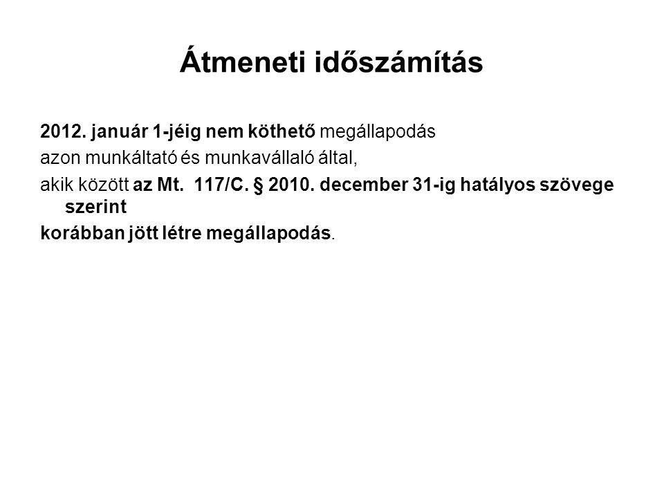 Átmeneti időszámítás 2012. január 1-jéig nem köthető megállapodás