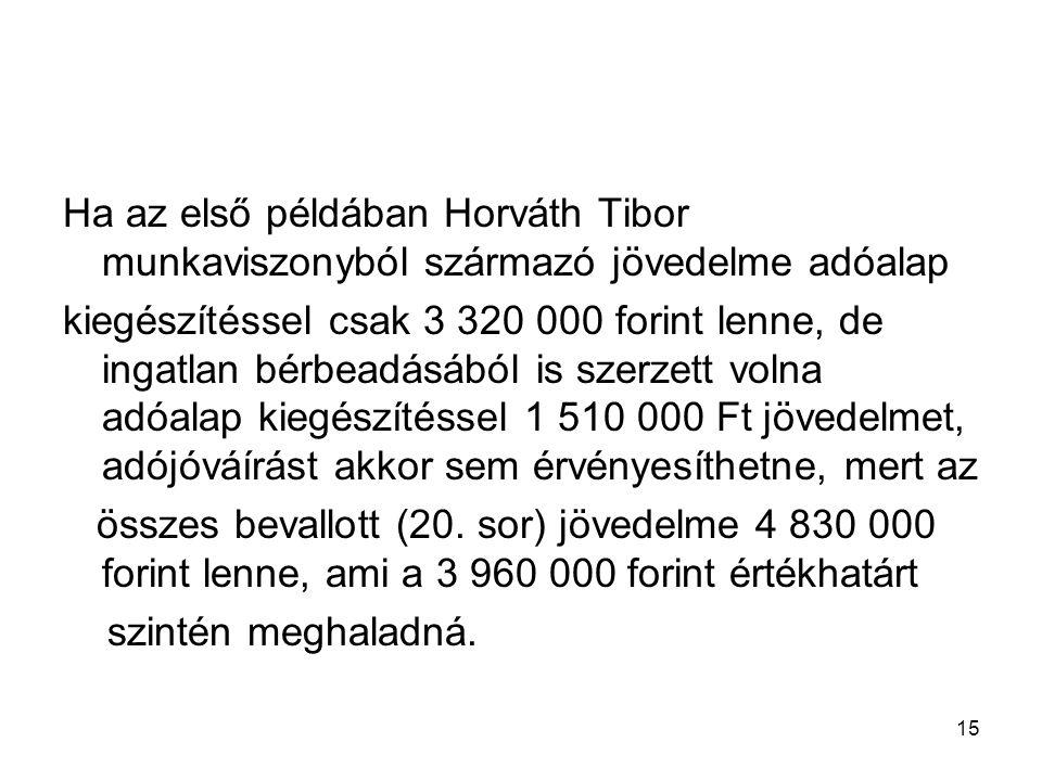 Ha az első példában Horváth Tibor munkaviszonyból származó jövedelme adóalap