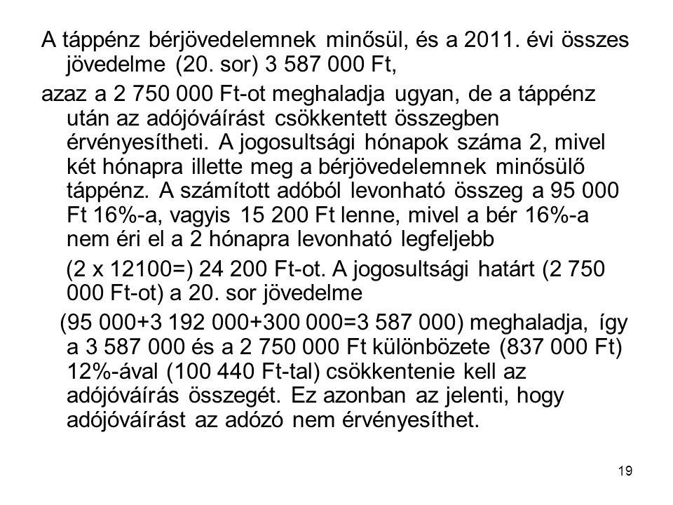 A táppénz bérjövedelemnek minősül, és a 2011. évi összes jövedelme (20