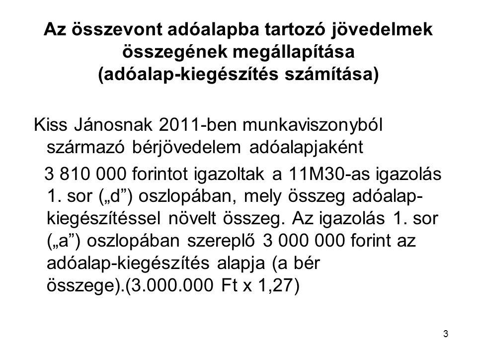 Az összevont adóalapba tartozó jövedelmek összegének megállapítása (adóalap-kiegészítés számítása)