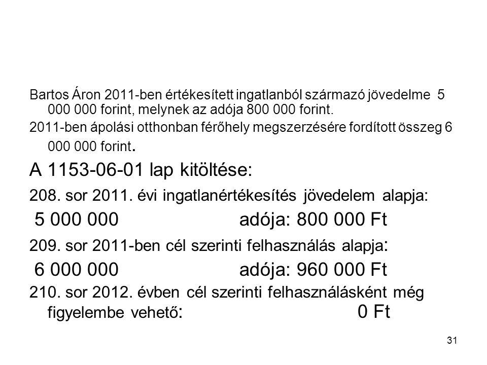 A 1153-06-01 lap kitöltése: 5 000 000 adója: 800 000 Ft